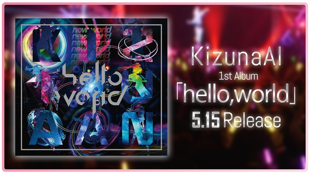 Kizuna AI / 「hello, world」 Live