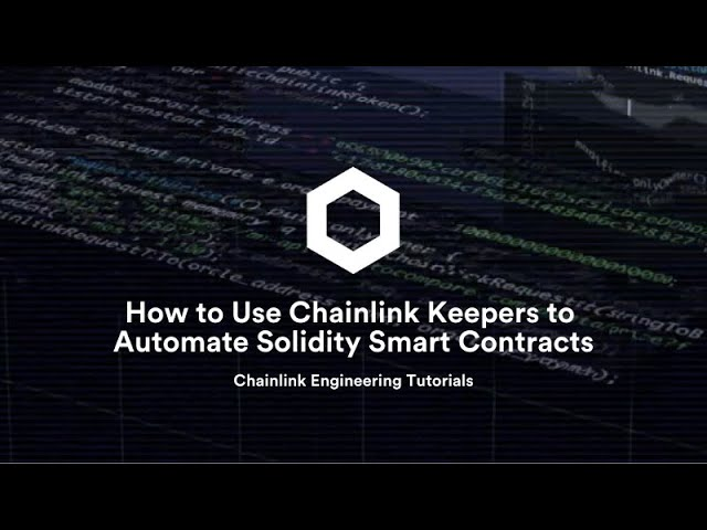 How to Use Chainlink Keepers to Automate Solidity Smart Contracts