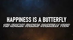 Lana Del Rey - Happiness is a Butterfly [The Norman Fucking Rockwell! Tour] [Concept]