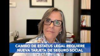 Cambio de Estatus Legal Requiere Solicitar Tarjeta de Seguro Social