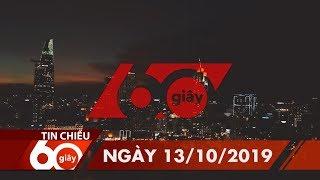 60 Giây Chiều - Ngày 13/10/2019   HTV Tin tức