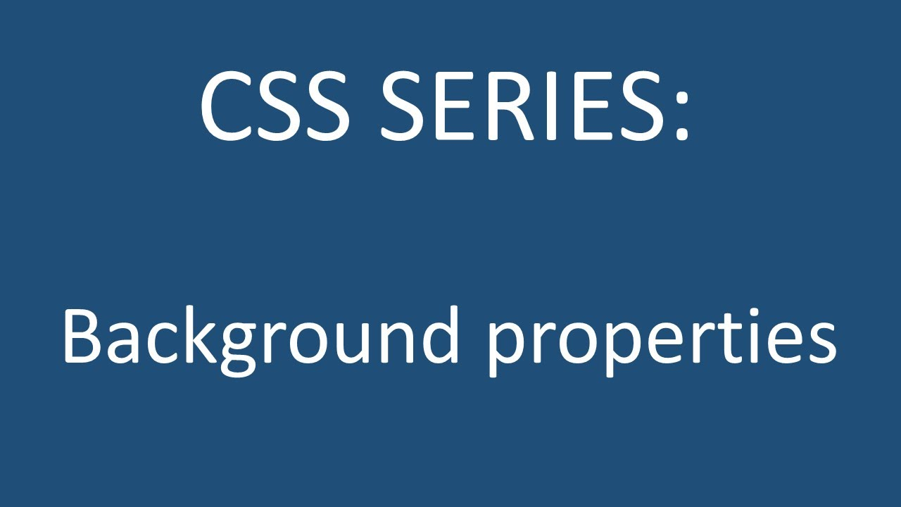 Background image css properties - Css Series Lesson 6 Background Properties
