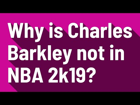 Why Is Charles Barkley Not In NBA 2k19?