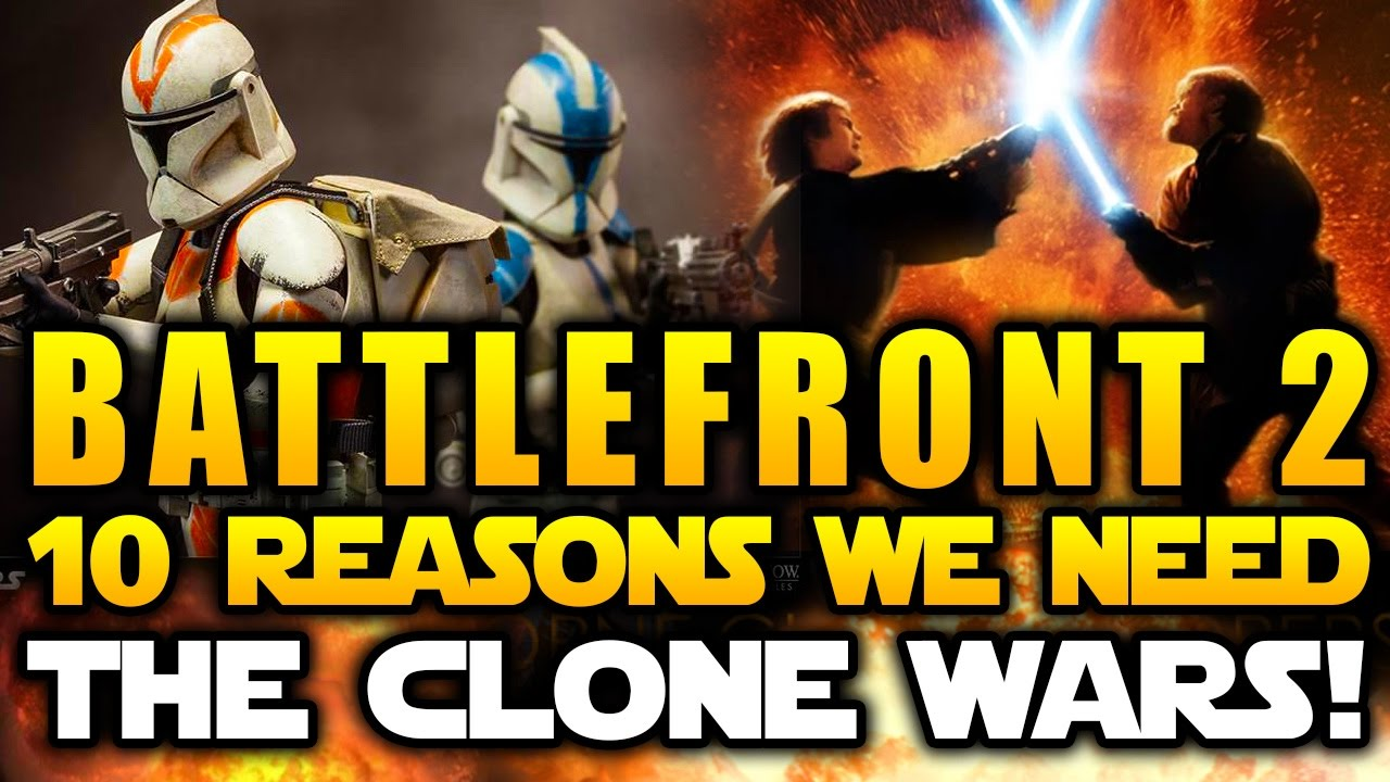 star wars battlefront 2 2017 10 reasons we need clone wars and
