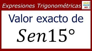 VALOR EXACTO DE Sen15°