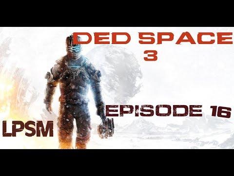 LA VOIX DE LA RAISON Dead space episode 16 LPSM