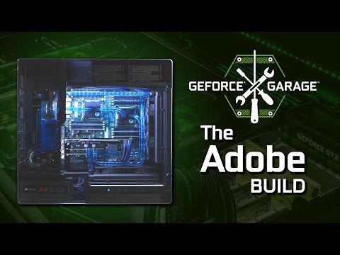 GeForce Garage - The Adobe Build for SNL