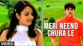 "Meri Neend Chura Le - Hit Video Song ""Kuch Dil Ne Kaha"" 