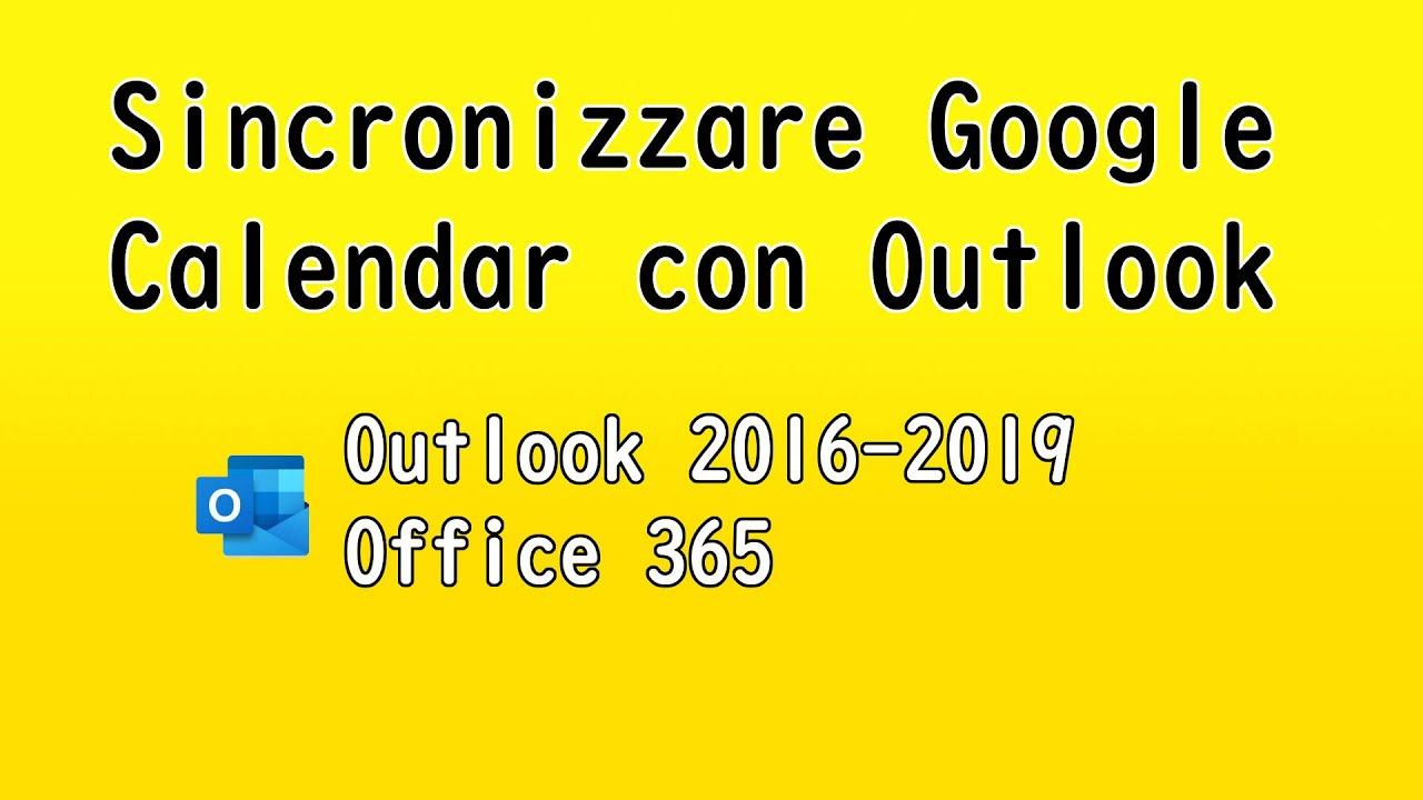 Sincronizzare Calendario Gmail Con Outlook.Sincronizzare Google Calendar Con Outlook 2016 2019 Youtube