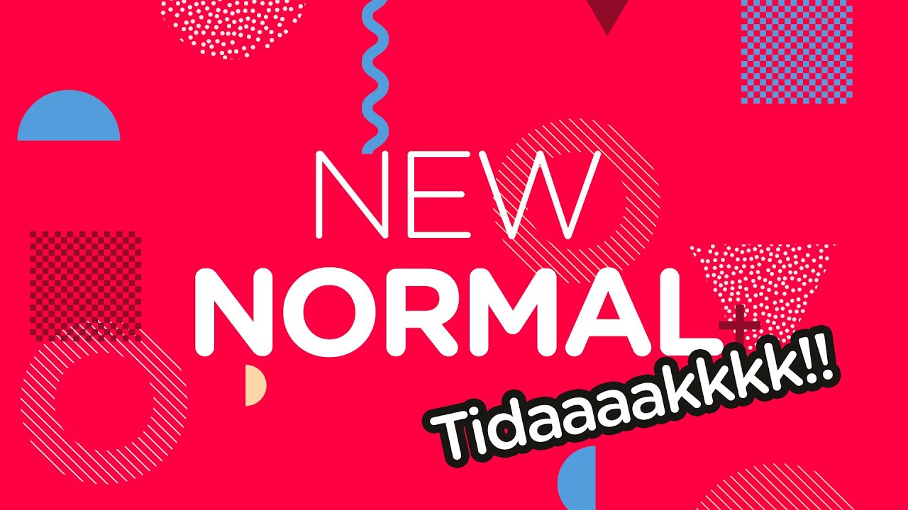 NEW NORMAL?! EMANG UDAH SIAP?