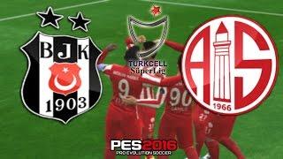 Beşiktaş - Antalyaspor ★Türkiye Süper Lig ★PES2016/ HD