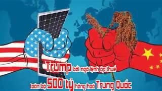 Trump bất ngờ lệnh áp thuế toàn bộ 500 tỷ hàng hoá Trung Quốc
