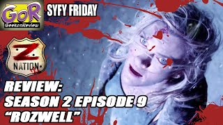 "SYFY Friday Review: Z Nation || Season 2 Episode 9 || ""ROZWELL"" (SPOILERS!)"