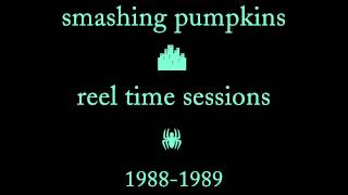 Smashing Pumpkins - Reel Time Sessions [1988-1989, Full Album, Remastered]
