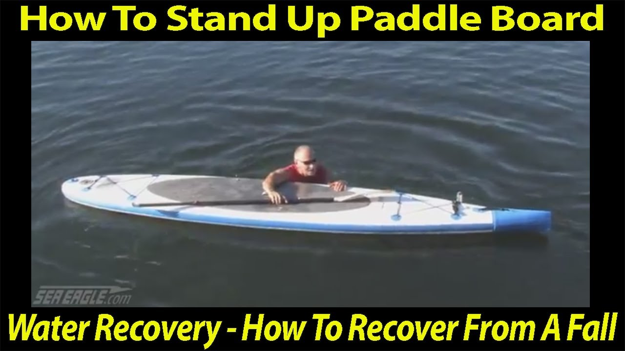 How To Stand Up Paddle Board Water Recovery How To