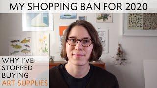 My Shopping Ban For 2020 (no Art Supplies & More)