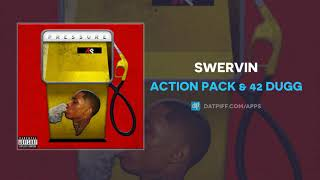Action Pack & 42 Dugg - Swervin (AUDIO)