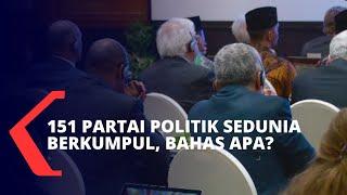 Pertemuan Partai Politik dari Seluruh Dunia, Bahas Apa?