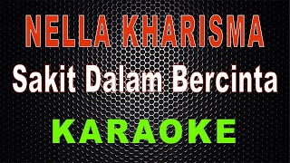 Download Nella Kharisma - Sakit Dalam Bercinta (Karaoke) | LMusical