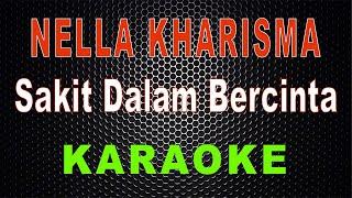 Nella Kharisma - Sakit Dalam Bercinta (Karaoke) | LMusical