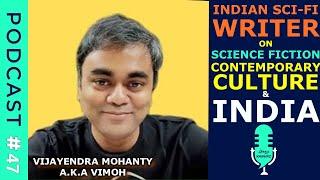 Sci-fi Writer Vijayendra Mohanty on science Fiction & Contemporary India