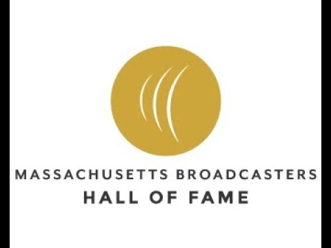 Massachusetts Broadcasters Hall of Fame Induction Ceremony Nov 2, 2017