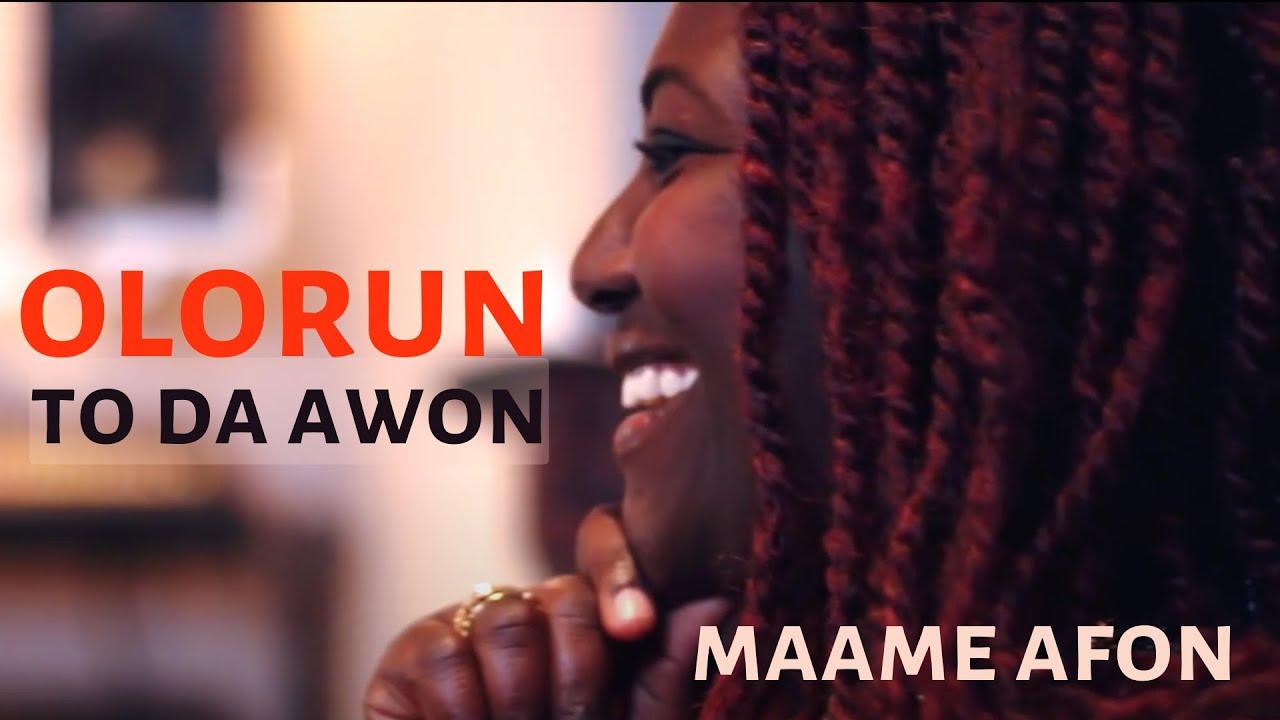 Download Maame Afon - Olorun To Da Awon Oke Igbani
