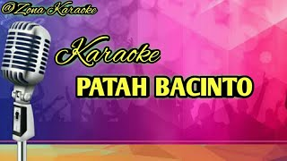 KARAOKE PATAH BACINTO
