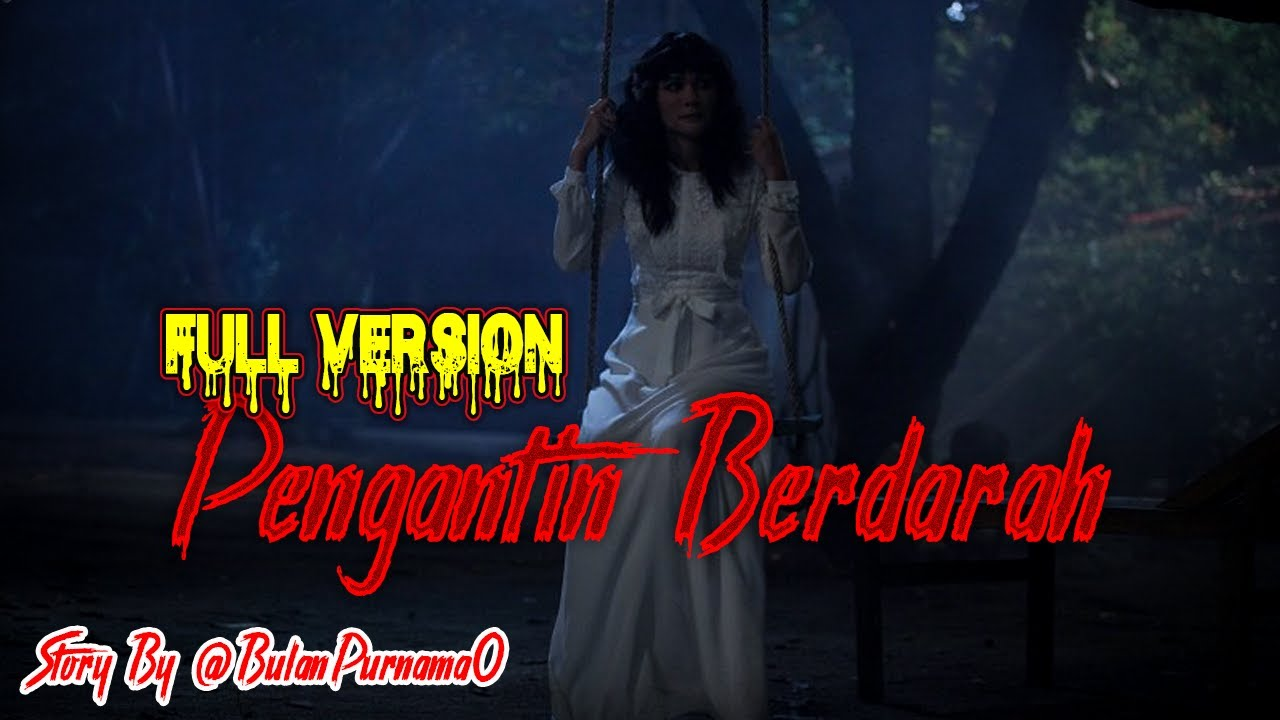 FULL VERSION - PENGANTIN BERDARAH Story By @BulanPurnama0