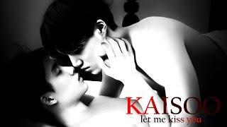kaisoo ; let me kiss you