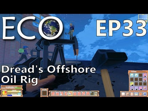 ECO | EP 33 | Dread's Offshore Oil Rig | Multiplayer ECO Gameplay (S1)