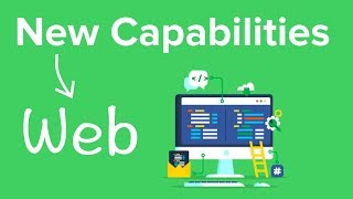 Unlocking New Capabilities for the Web