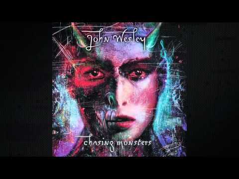 John Wesley - Disappeared - Chasing Monsters