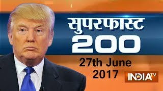 Superfast 200 | 27th June, 2017 ( Part 1 ) - India TV