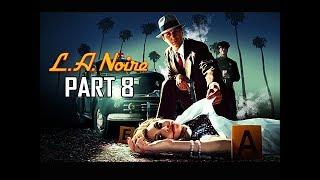 LA NOIRE Gameplay Walkthrough Part 8 - Red Lipstick Murder (5 STAR Remaster Let's Play)