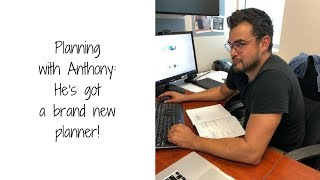 Planning with Anthony: He's got a brand new planner!