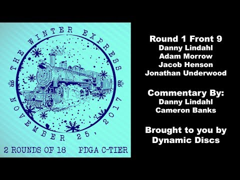 2017 Winter Express Round 1 Front 9 (Lindahl, Morrow, Underwood, Henson) w/Commentary