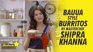 9XM Startruck | Bauua Style Burritos | MasterChef Shipra Khanna
