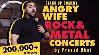 Angry Wife, Rock & Metal Concerts | Indian Stand up Comedy by Prasad Bhat