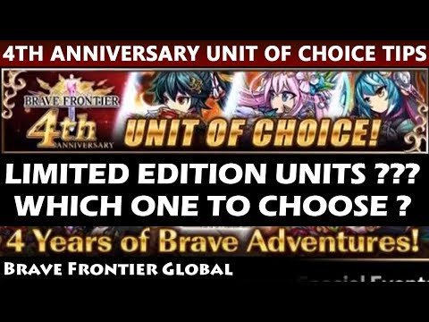 4th Anniversary Unit of Choice - Which LIMITED EDITION Unit To Choose? (Brave Frontier Global)