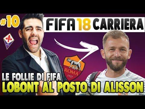LA ROMA PREFERISCE LOBONT AD ALISSON? FOLLIE DI FIFA! CARRIERA ALLENATORE FIORENTINA - FIFA 18