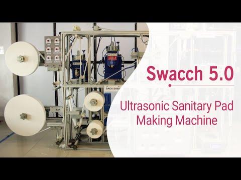 Meet Swachh 5.0 - Ultrasonic Sanitary Pad Making Machine