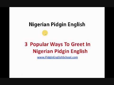 Nigerian pidgin english words and phrases how to greet in pidgin nigerian pidgin english words and phrases how to greet in pidgin english youtube m4hsunfo