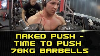 Naked Push - Time to push 70kg dumbells - EASY!: Training - #DanielGildner .com