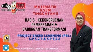 MATEMATIK T5 | BAB 5 : KEKONGRUENAN, PEMBESARAN & GABUNGAN TRANSFORMASI | #PBL |
