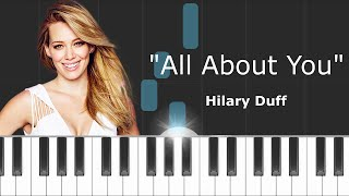 "Hilary Duff - ""All About You"" Piano Tutorial - Chords - How To Play - Cover"