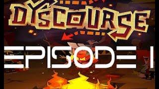 Bert Plays: Dyscourse: Episode 1