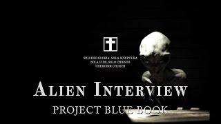 Alien Interview - Project Blue Book - holytext.org