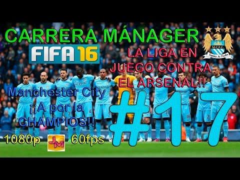 FIFA 16 CARRERA MANAGER M. CITY #17 | NOS JUGAMOS LA CAPITAL ONE Y LA LIGA!!!