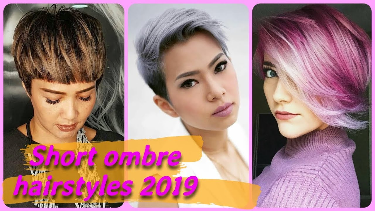 20 New Ideas On Short Ombre Hairstyles 2019 Youtube